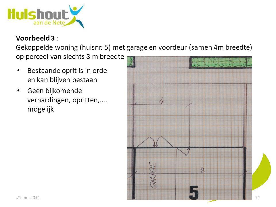 Voorbeeld 3 : Gekoppelde woning (huisnr. 5) met garage en voordeur (samen 4m breedte) op perceel van slechts 8 m breedte Bestaande oprit is in orde en