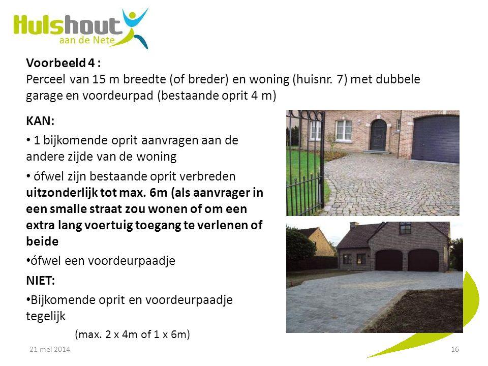 Voorbeeld 4 : Perceel van 15 m breedte (of breder) en woning (huisnr. 7) met dubbele garage en voordeurpad (bestaande oprit 4 m) KAN: 1 bijkomende opr