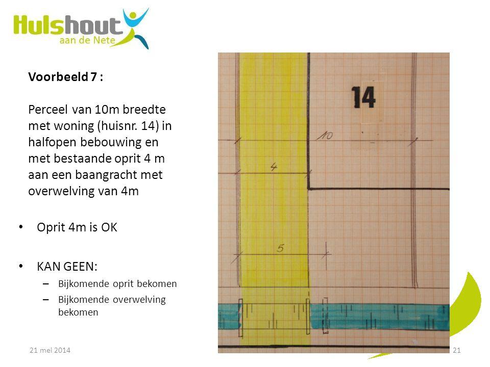 Voorbeeld 7 : Perceel van 10m breedte met woning (huisnr. 14) in halfopen bebouwing en met bestaande oprit 4 m aan een baangracht met overwelving van