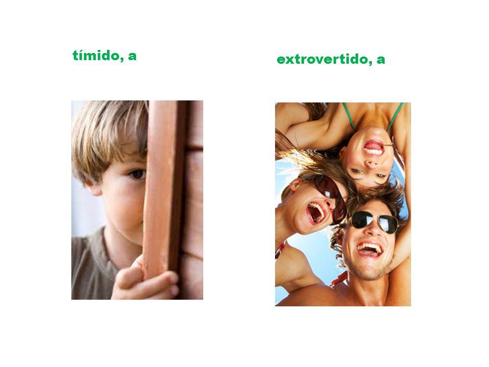 tímido, a extrovertido, a