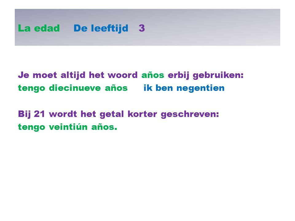 La edad De leeftijd 4 cadena keten Vraag Opdracht: vraag elkaar: ¿Cuántos años tienes.