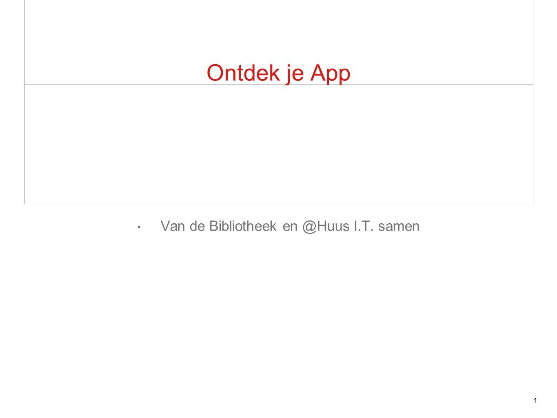 Ontdek je App Van de Bibliotheek en @Huus I.T. samen 1