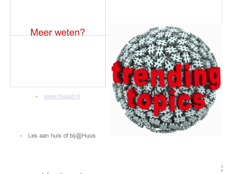 Meer weten www.huusit.nl Les aan huis of bij@Huus Infomatieavond 11