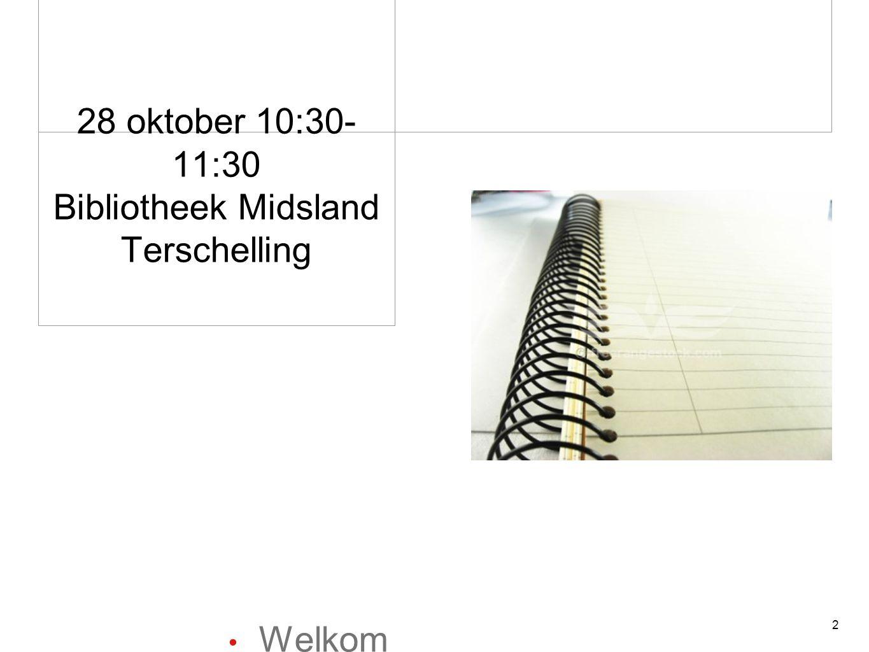 28 oktober 10:30- 11:30 Bibliotheek Midsland Terschelling Welkom 2