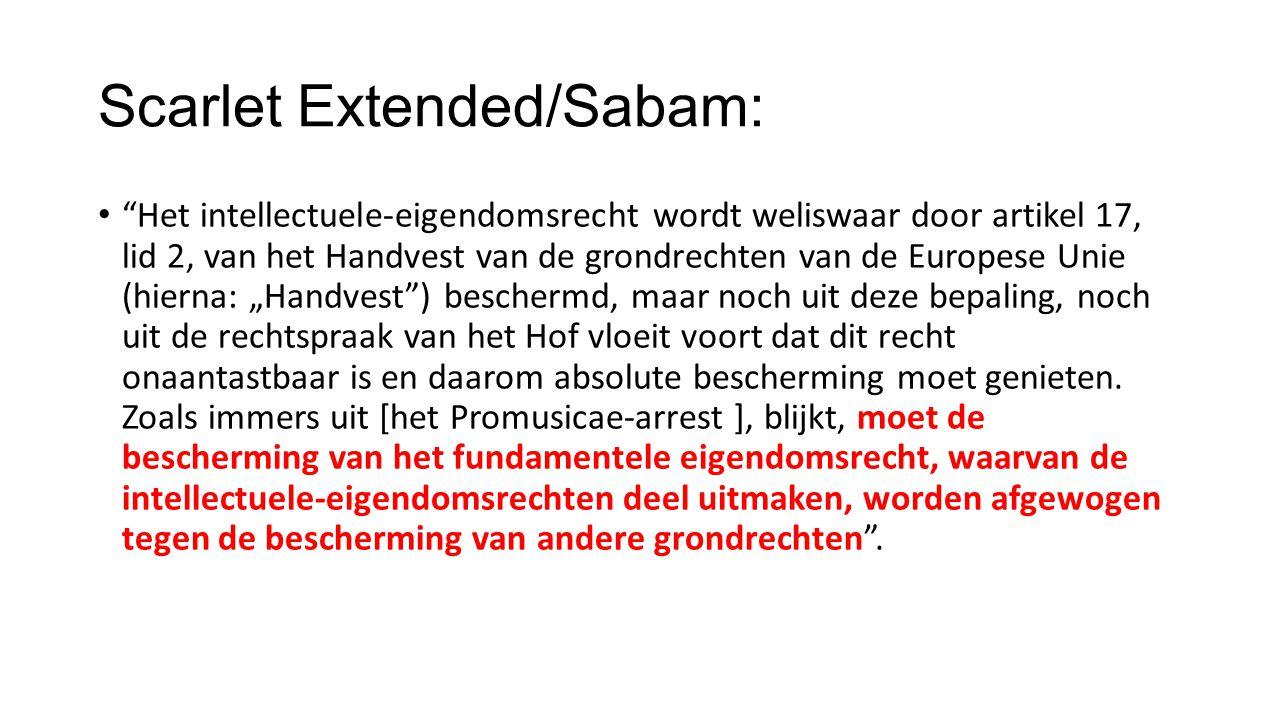 """Scarlet Extended/Sabam: """"Het intellectuele-eigendomsrecht wordt weliswaar door artikel 17, lid 2, van het Handvest van de grondrechten van de Europese"""