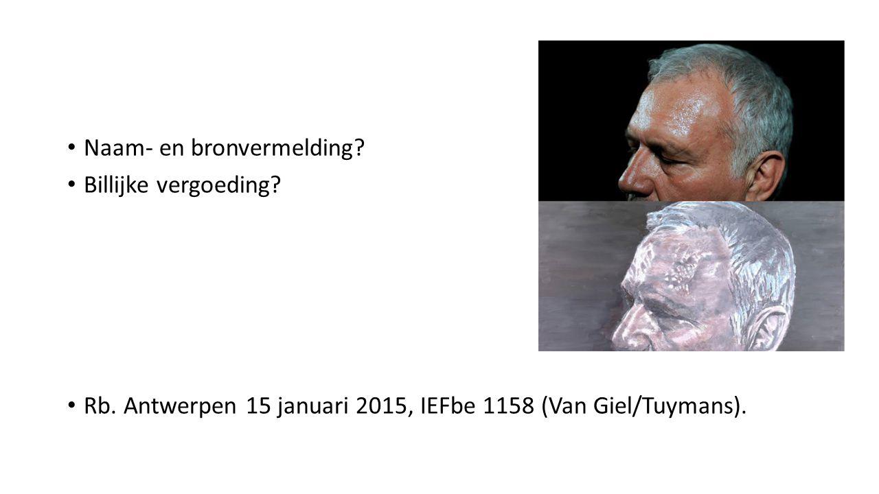 Naam- en bronvermelding? Billijke vergoeding? Rb. Antwerpen 15 januari 2015, IEFbe 1158 (Van Giel/Tuymans).