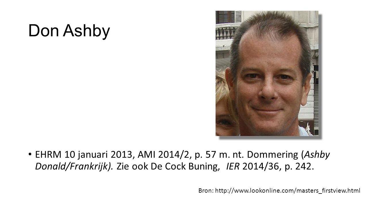 Don Ashby EHRM 10 januari 2013, AMI 2014/2, p. 57 m. nt. Dommering (Ashby Donald/Frankrijk). Zie ook De Cock Buning, IER 2014/36, p. 242. Bron: http:/