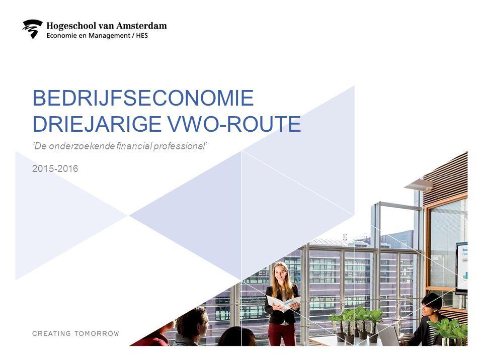 BEDRIJFSECONOMIE DRIEJARIGE VWO-ROUTE 'De onderzoekende financial professional' 2015-2016 1