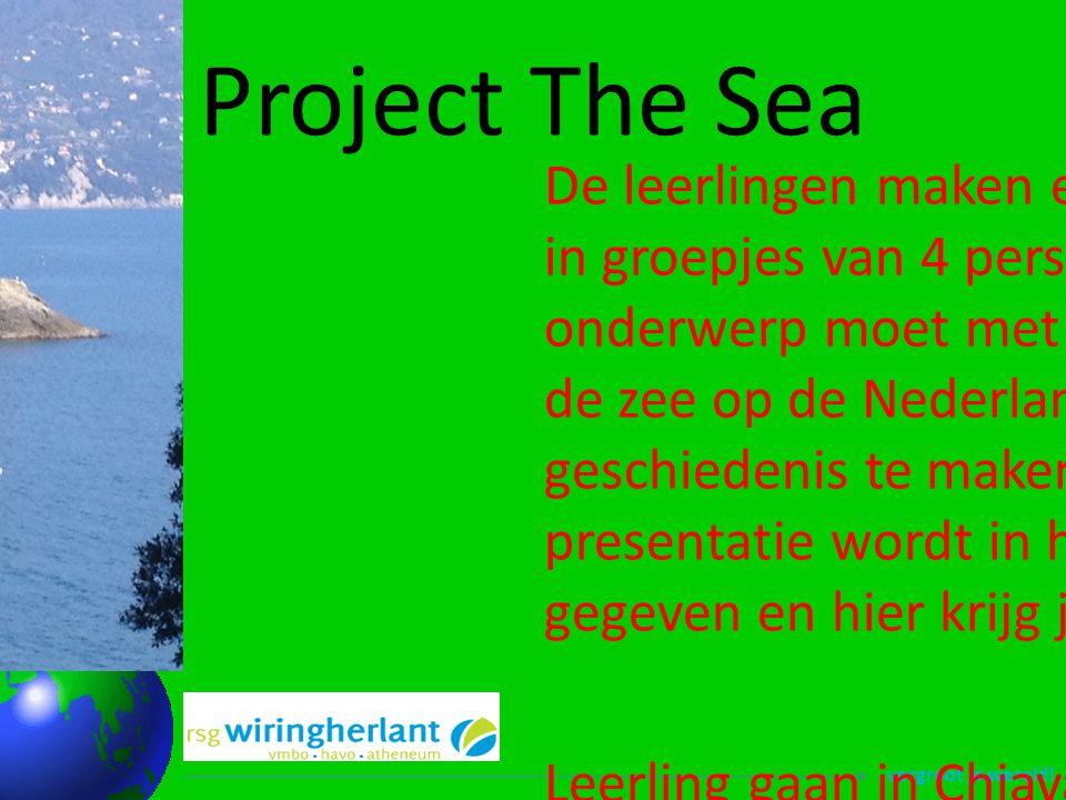 vergroot je wereld! Project The Sea De leerlingen maken een presentatie in groepjes van 4 personen. Het onderwerp moet met de invloed van de zee op de
