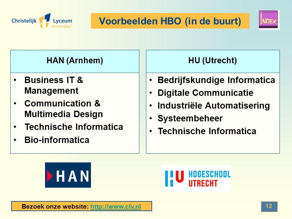 Bezoek onze website: http://www.clv.nlhttp://www.clv.nl 12 Voorbeelden HBO (in de buurt) HAN (Arnhem)HU (Utrecht) Bedrijfskundige Informatica Digitale