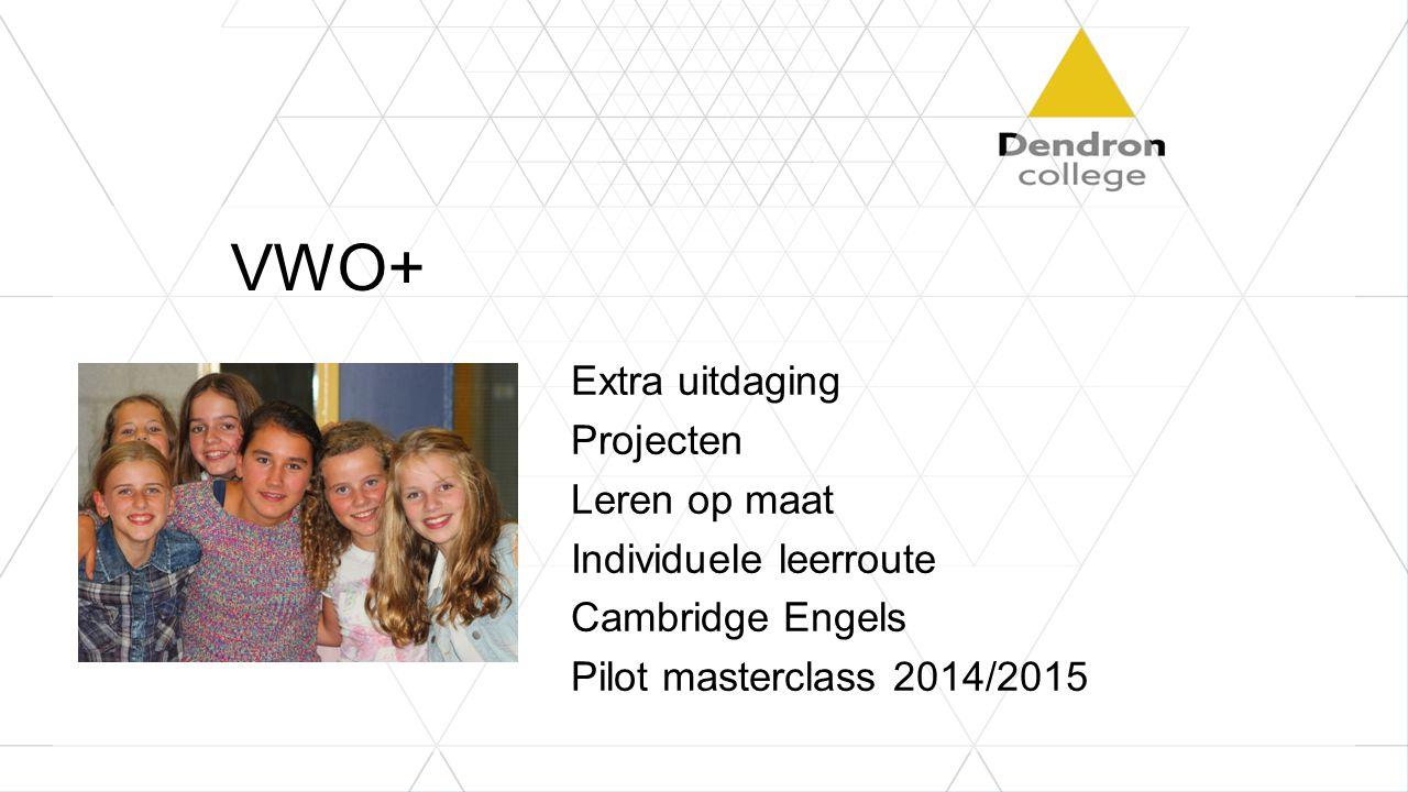VWO+ Extra uitdaging Projecten Leren op maat Individuele leerroute Cambridge Engels Pilot masterclass 2014/2015