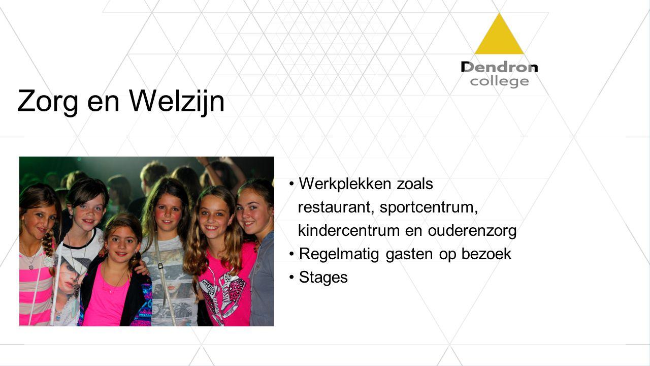 Zorg en Welzijn Werkplekken zoals restaurant, sportcentrum, kindercentrum en ouderenzorg Regelmatig gasten op bezoek Stages