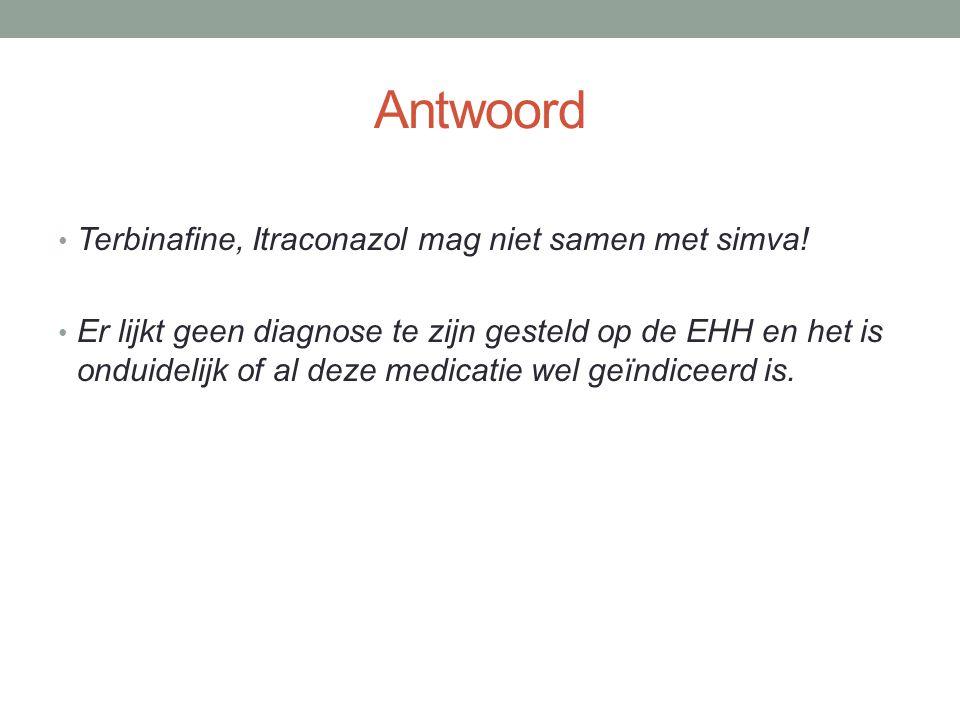 Antwoord Terbinafine, Itraconazol mag niet samen met simva.