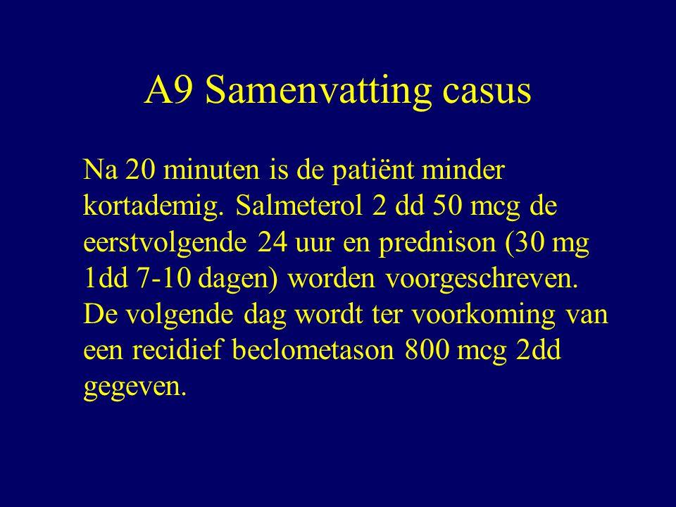 A9 Samenvatting casus Na 20 minuten is de patiënt minder kortademig.