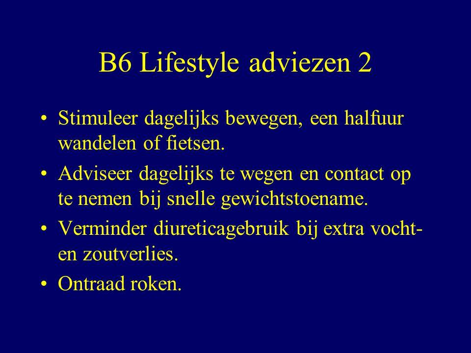 B6 Lifestyle adviezen 2 Stimuleer dagelijks bewegen, een halfuur wandelen of fietsen.