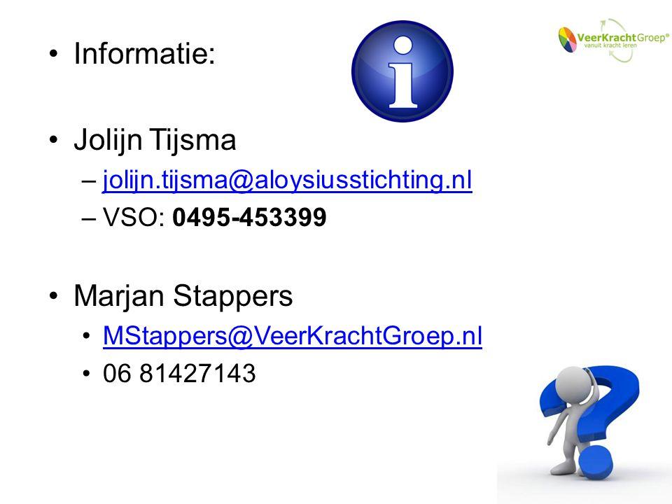 Informatie: Jolijn Tijsma –jolijn.tijsma@aloysiusstichting.nljolijn.tijsma@aloysiusstichting.nl –VSO: 0495-453399 Marjan Stappers MStappers@VeerKracht