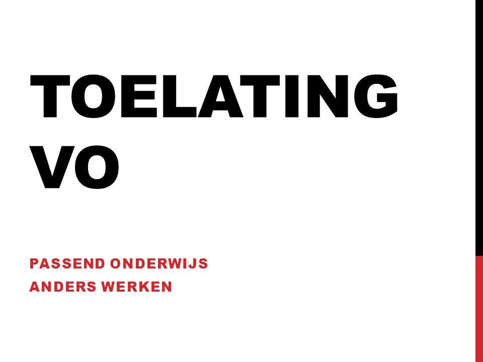 TOELATING VO PASSEND ONDERWIJS ANDERS WERKEN