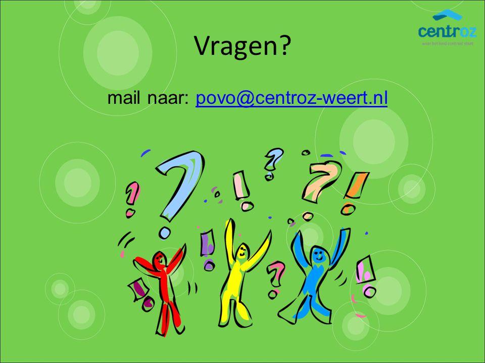 Vragen? mail naar: povo@centroz-weert.nlpovo@centroz-weert.nl