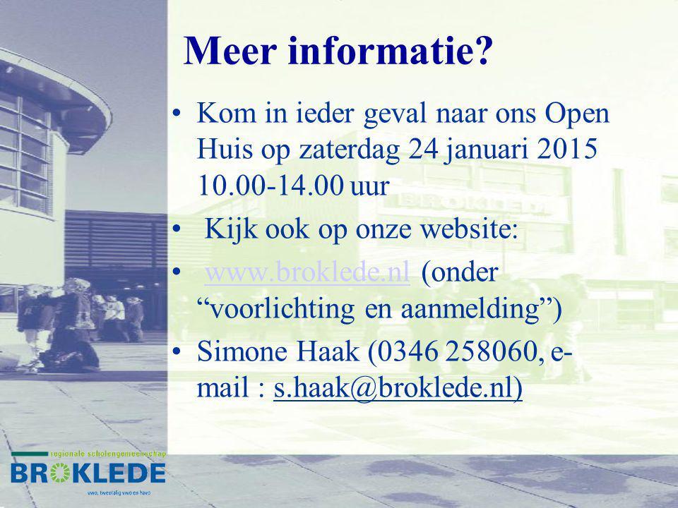 """Meer informatie? Kom in ieder geval naar ons Open Huis op zaterdag 24 januari 2015 10.00-14.00 uur Kijk ook op onze website: www.broklede.nl (onder """"v"""