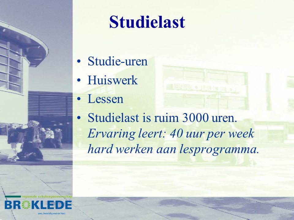 Studielast Studie-uren Huiswerk Lessen Studielast is ruim 3000 uren. Ervaring leert: 40 uur per week hard werken aan lesprogramma.