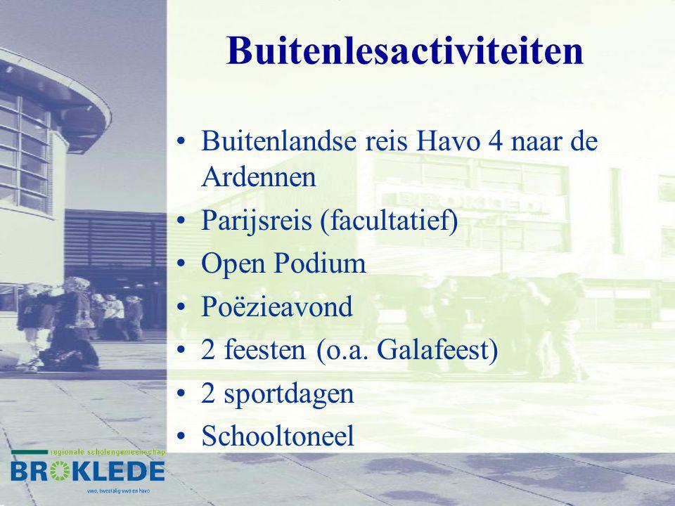 Buitenlesactiviteiten Buitenlandse reis Havo 4 naar de Ardennen Parijsreis (facultatief) Open Podium Poëzieavond 2 feesten (o.a. Galafeest) 2 sportdag