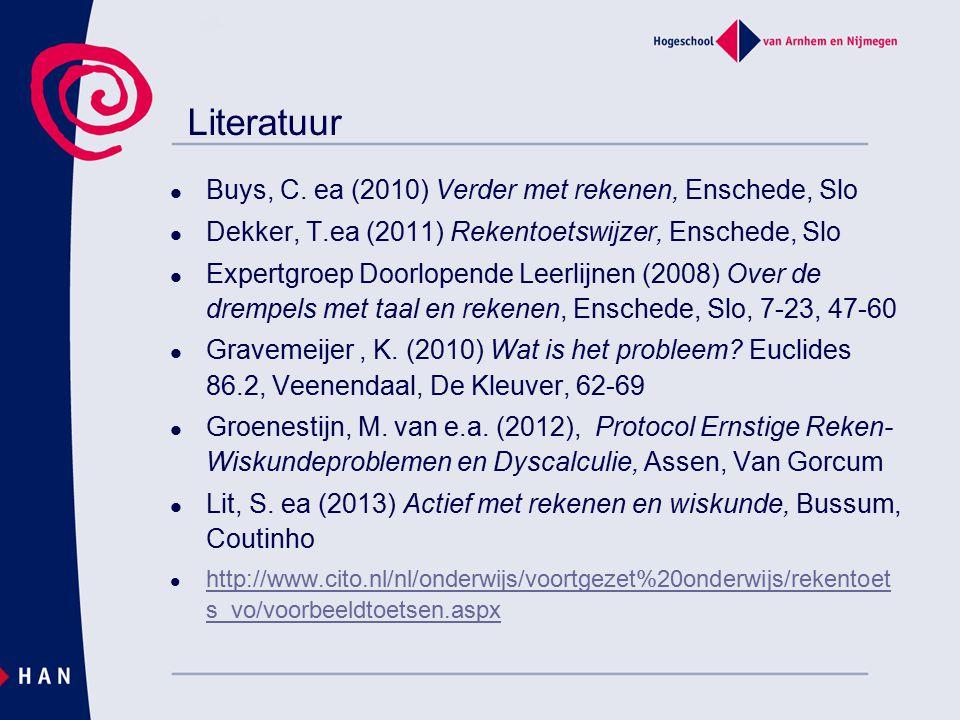 Literatuur Buys, C. ea (2010) Verder met rekenen, Enschede, Slo Dekker, T.ea (2011) Rekentoetswijzer, Enschede, Slo Expertgroep Doorlopende Leerlijnen