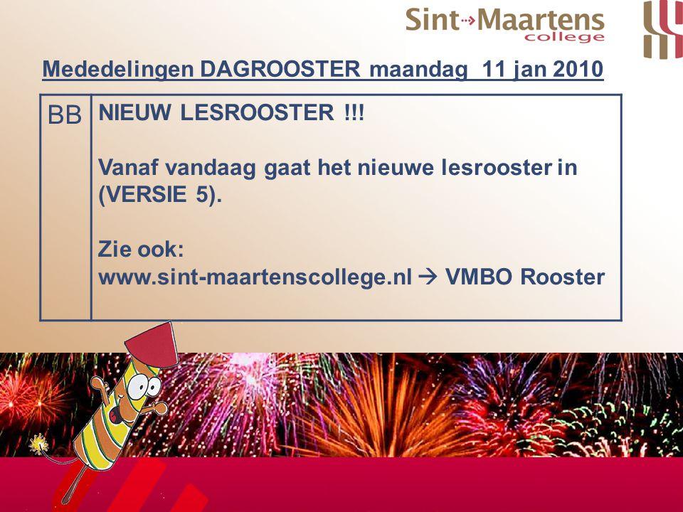 1 Mededelingen DAGROOSTER maandag 11 jan 2010 BB NIEUW LESROOSTER !!.