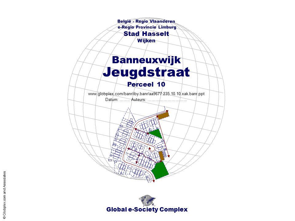 Global e-Society Complex België - Regio Vlaanderen e-Regio Provincie Limburg Stad Hasselt www.globplex.com/banr/iby.banr/aa9677.235.10.10.xak.banr.ppt Perceel 10 Wijken Datum: ……..