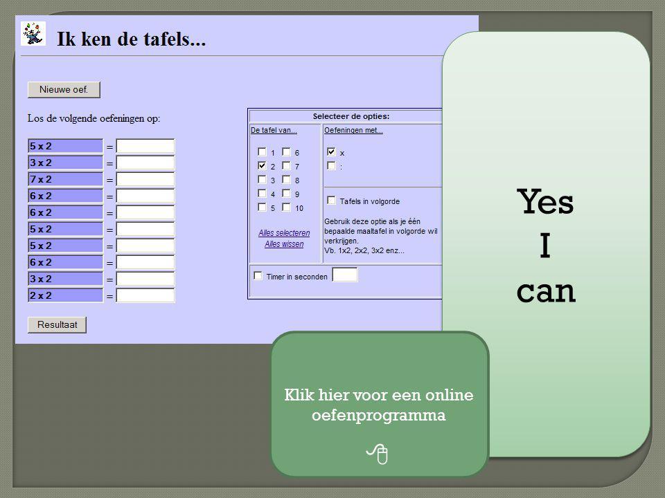 Yes I can Yes I can Klik hier voor een online oefenprogramma 