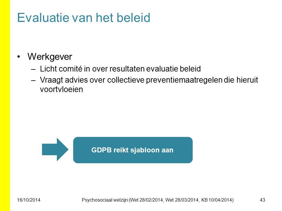 Evaluatie van het beleid Werkgever –Licht comité in over resultaten evaluatie beleid –Vraagt advies over collectieve preventiemaatregelen die hieruit
