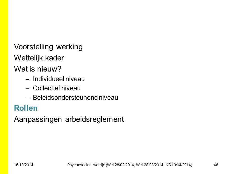 Voorstelling werking Wettelijk kader Wat is nieuw.