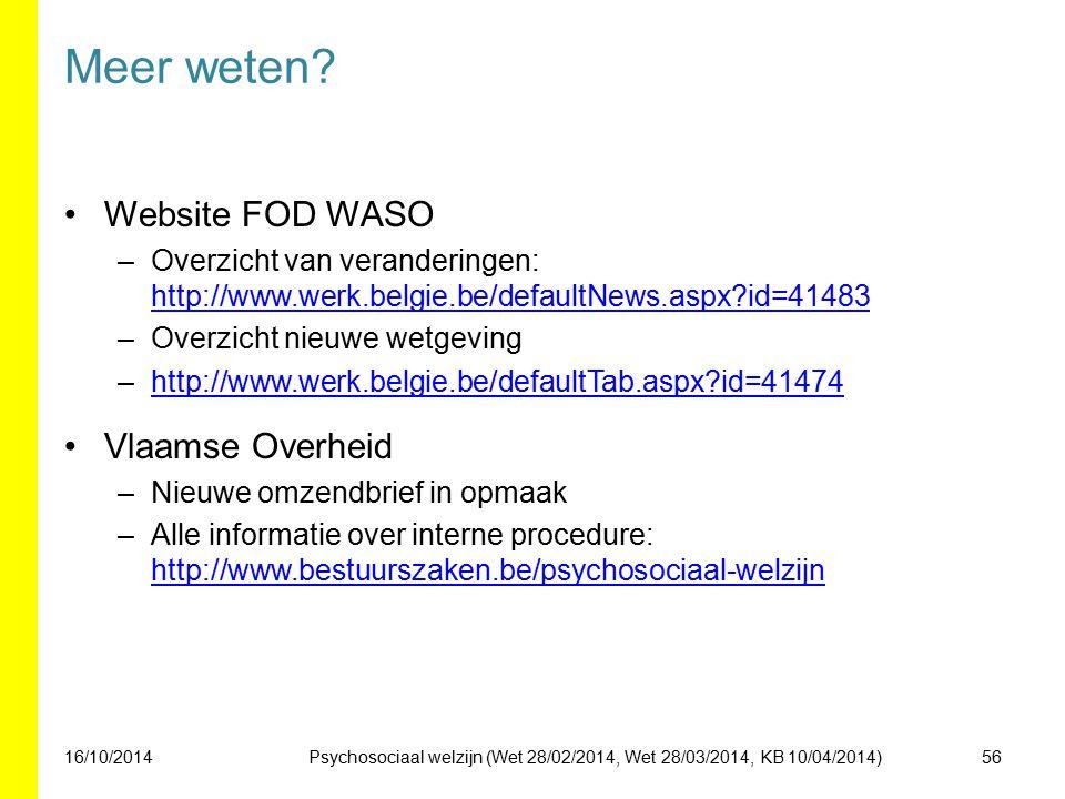 Meer weten? Website FOD WASO –Overzicht van veranderingen: http://www.werk.belgie.be/defaultNews.aspx?id=41483 http://www.werk.belgie.be/defaultNews.a