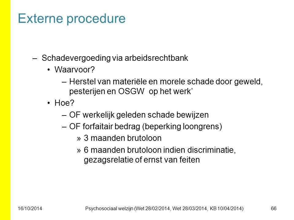 Externe procedure –Schadevergoeding via arbeidsrechtbank Waarvoor? –Herstel van materiële en morele schade door geweld, pesterijen en OSGW op het werk