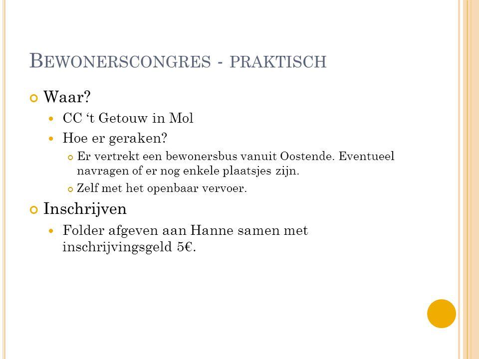 B EWONERSCONGRES - PRAKTISCH Waar. CC 't Getouw in Mol Hoe er geraken.