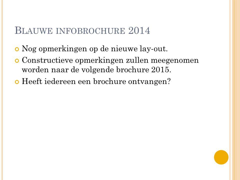 B LAUWE INFOBROCHURE 2014 Nog opmerkingen op de nieuwe lay-out.