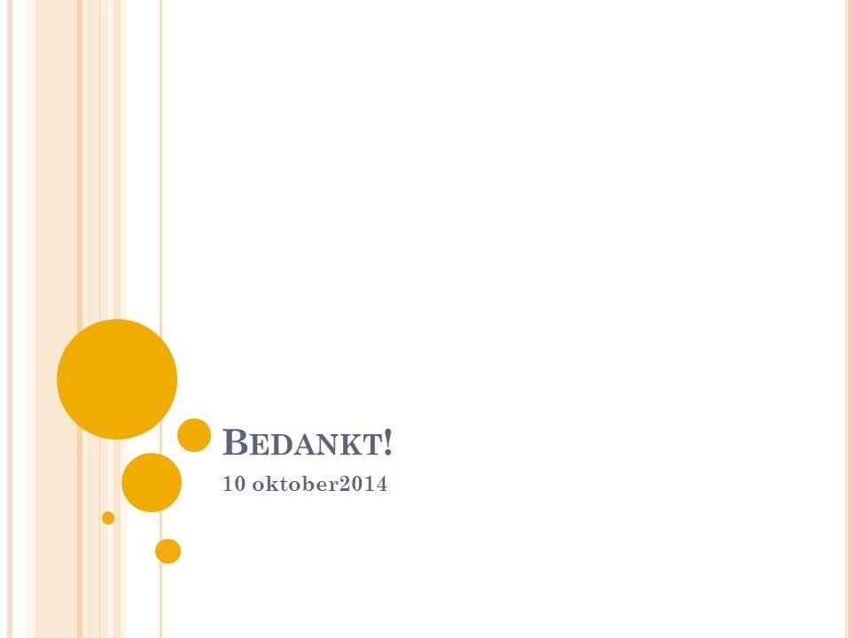B EDANKT ! 10 oktober2014