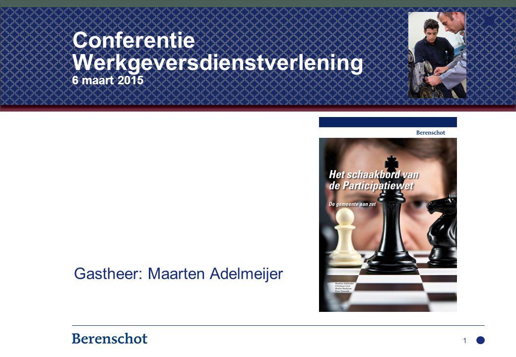 1 Conferentie Werkgeversdienstverlening 6 maart 2015 Gastheer: Maarten Adelmeijer