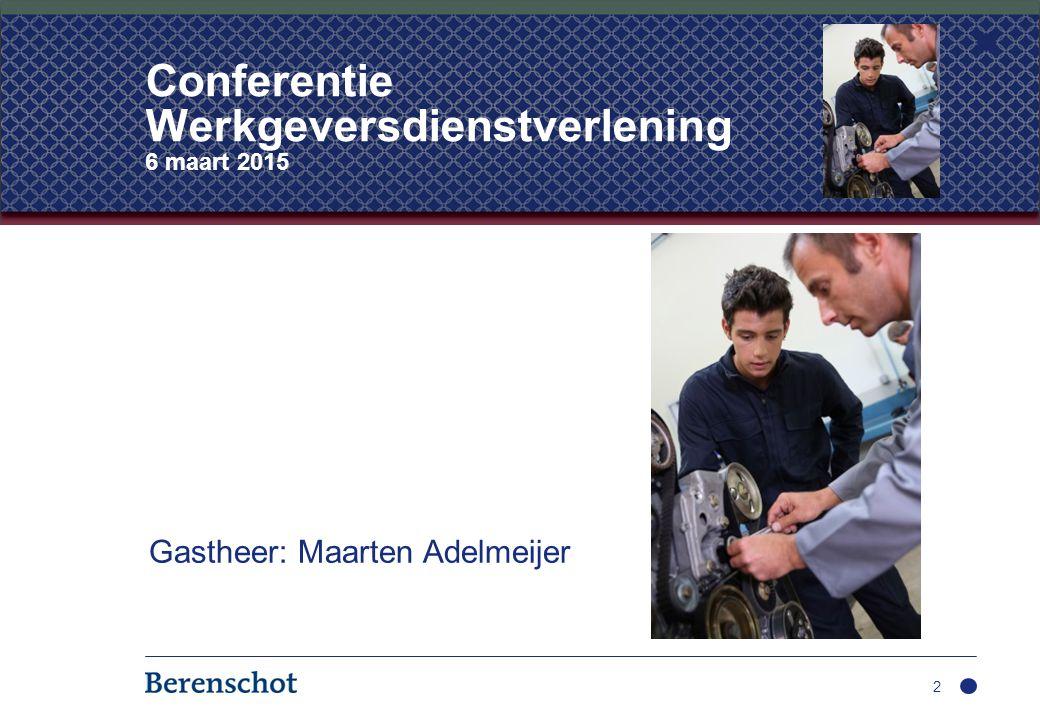 2 Conferentie Werkgeversdienstverlening 6 maart 2015 Gastheer: Maarten Adelmeijer