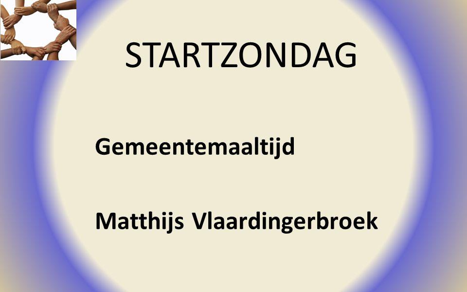 STARTZONDAG Gemeentemaaltijd Matthijs Vlaardingerbroek