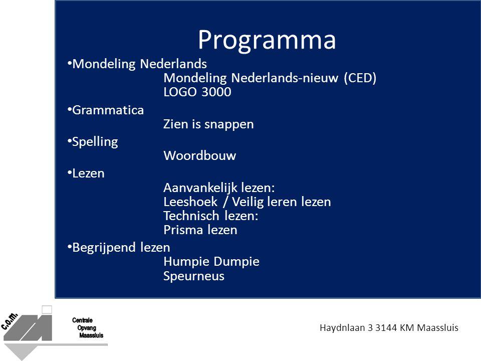 Haydnlaan 3 3144 KM Maassluis Programma Mondeling Nederlands Mondeling Nederlands-nieuw (CED) LOGO 3000 Grammatica Zien is snappen Spelling Woordbouw