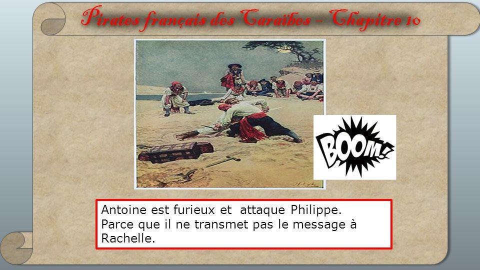 Pirates français des Caraïbes – Chapitre 10 Antoine est furieux et attaque Philippe.