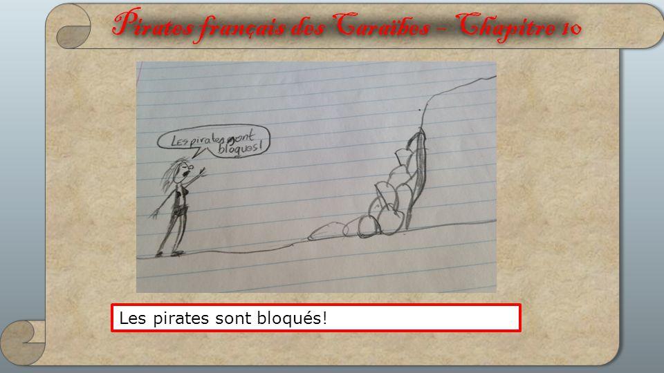 Pirates français des Caraïbes – Chapitre 10 Les pirates sont bloqués!