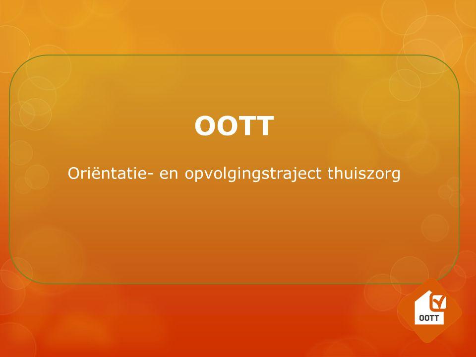 OOTT Aanmelding Oriëntatie en observatie Opvolging