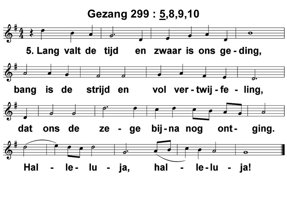 Gezang 299 : 5,8,9,10