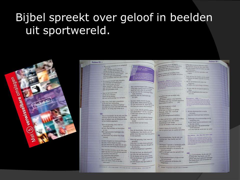 Bijbel spreekt over geloof in beelden uit sportwereld.