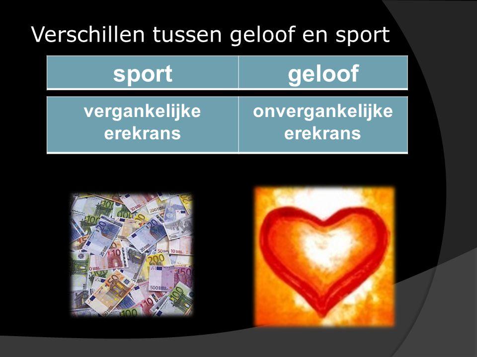 Verschillen tussen geloof en sport sportgeloof vergankelijke erekrans onvergankelijke erekrans