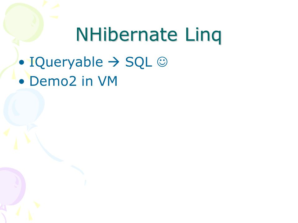 NHibernate Linq IQueryable  SQL Demo2 in VM