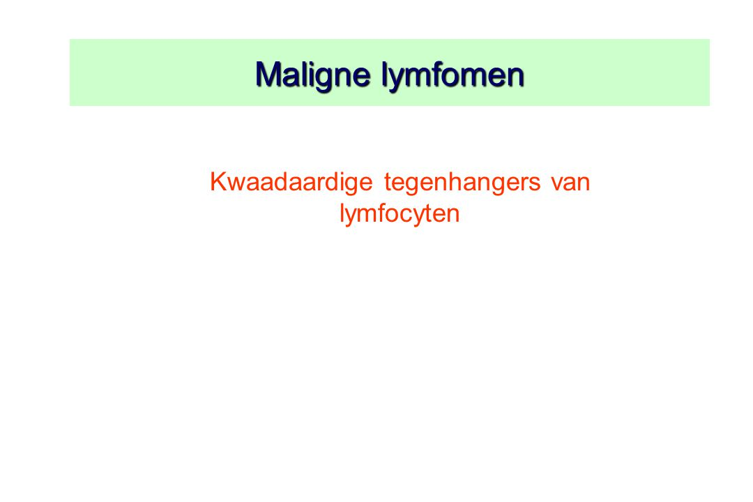 Maligne Lymfomen Hodgkin lymfomen non-Hodgkin lymfomen WHO World Health Organization classification 5 subtypes >40 subtypes