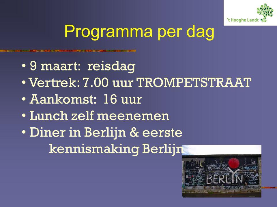 Programma per dag 9 maart: reisdag Vertrek: 7.00 uur TROMPETSTRAAT Aankomst: 16 uur Lunch zelf meenemen Diner in Berlijn & eerste kennismaking Berlijn