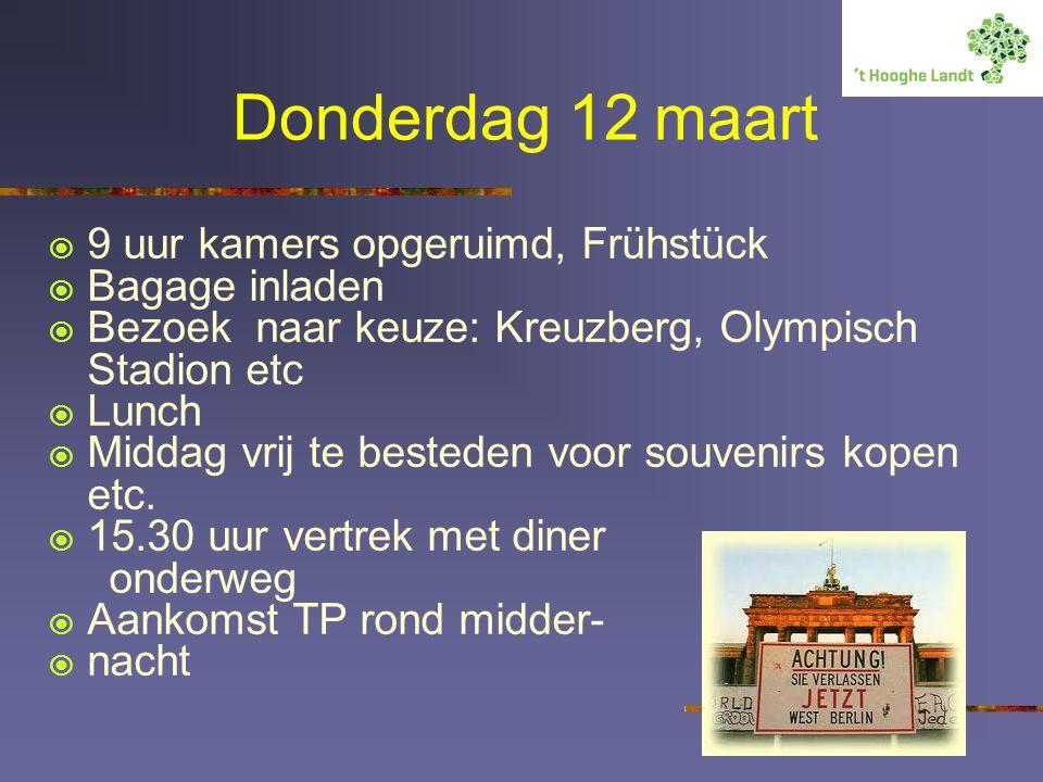 Donderdag 12 maart  9 uur kamers opgeruimd, Frühstück  Bagage inladen  Bezoek naar keuze: Kreuzberg, Olympisch Stadion etc  Lunch  Middag vrij te besteden voor souvenirs kopen etc.
